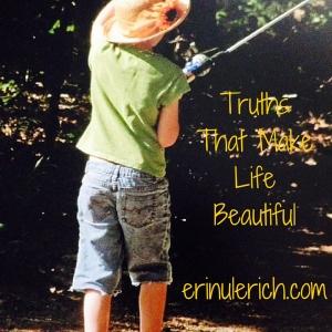 Truths That Make Life Beautifulerinulerich.com